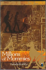 Book Cover of Millions of Mummies by Pamela Rushby
